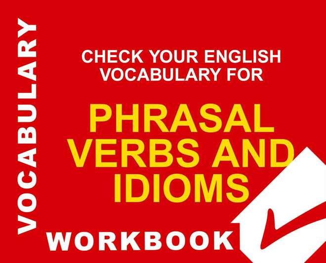 Từ điển Phrasal Verbs & Idioms